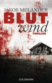 Blutwind - Thriller ebook by Jakob Melander