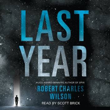 Last Year audiobook by Robert Charles Wilson