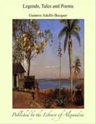 Legends, Tales and Poems ebook by Gustavo Adolfo Becquer