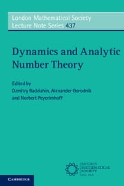 Dynamics and Analytic Number Theory ebook by Dzmitry Badziahin, Alexander Gorodnik, Norbert Peyerimhoff