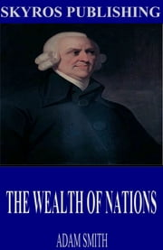 The Wealth of Nations ebook by Adam Smith
