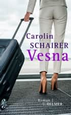 Vesna ebook by Carolin Schairer