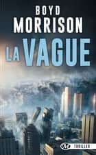 La Vague ebook by Boyd Morrison