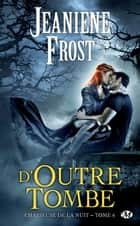 D'outre-tombe ebook by Jeaniene Frost,Frédéric Grut