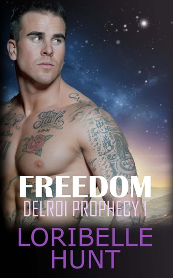 Freedom - Delroi Prophecy, #1 ebook by Loribelle Hunt