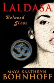 Laldasa - Beloved Slave ebook by Maya Kaathryn Bohnhoff