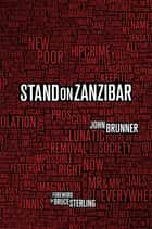 Stand on Zanzibar ebook by John Brunner,Bruce Sterling