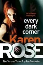 Every Dark Corner (The Cincinnati Series Book 3) ebook by Karen Rose