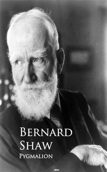 Pygmalion - Bestsellers and famous Books ebook by Bernard Shaw