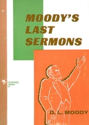 Moody's Last Sermons ebook by Dwight L Moody