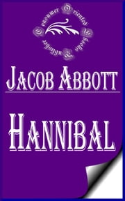 Hannibal (Illustrated) ebook by Jacob Abbott