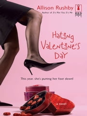 Hating Valentine's Day ebook by Allison Rushby
