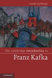 The Cambridge Introduction to Franz Kafka ebook by Duttlinger, Carolin