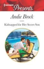 Kidnapped for Her Secret Son 電子書籍 by Andie Brock