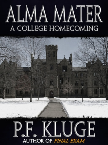 Alma Mater: A College Homecoming ebook by P.F. Kluge