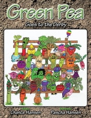Green Pea Goes to the Derby ebook by Chance Hansen