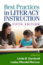 Best Practices in Literacy Instruction, Fifth Edition ebook by Linda B. Gambrell, PhD, Lesley Mandel Morrow,...