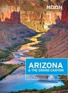 Moon Arizona & the Grand Canyon ebook by Tim Hull