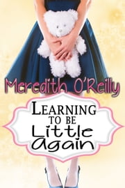 Learning to Be Little Again ebook by Meredith O'Reilly