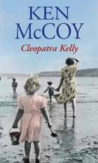 Cleopatra Kelly ebook by Ken McCoy