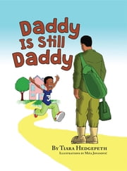 Daddy Is Still Daddy ebook by Tiara Hedgepeth,Misa Jovanovic