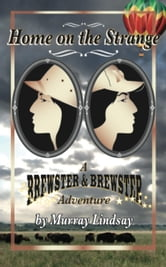 Home on the Strange - a Brewster & Brewster Adventure Book Cover