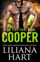 Cooper : The Ties That Bind ebook by Liliana Hart