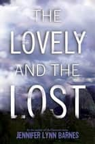 The Lovely and the Lost ebook by Jennifer Lynn Barnes