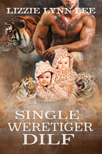 Single Weretiger DILF ebook by Lizzie Lynn Lee