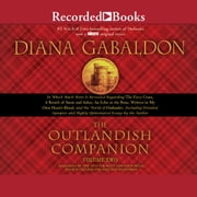 The Outlandish Companion Volume Two - The Companion to The Fiery Cross, A Breath of Snow and Ashes, An Echo in the Bone, and Written in My Own Heart's Blood audiobook by Diana Gabaldon