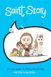 Saint Story - Mary MacKillop ebook by Jane Maisey