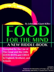 Food for the Mind - A New Riddle-book (Illustrations) ebook by John-the-Giant-Killer