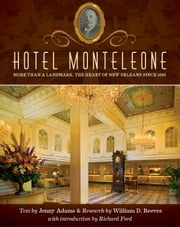 Hotel Monteleone: More Than a Landmark The Heart of New Orleans Since 1886 ebook by Jenny Adams
