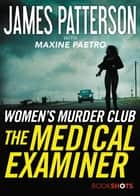 The Medical Examiner - A Women's Murder Club Story ebook by James Patterson, Maxine Paetro