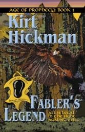 Fabler's Legend: Age of Prophecy: Book I ebook by Kirt Hickman