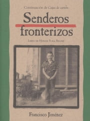 Senderos fronterizos ebook by Francisco Jiménez
