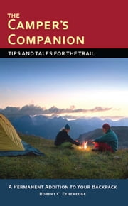 The Camper's Companion - Tips and Tales for the Trail ebook by Robert C. Etheredge