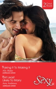 Faking It To Making It/Girl Least Likely To Marry ebook by Ally Blake, Amy Andrews