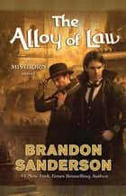 The Alloy of Law ebook by Brandon Sanderson