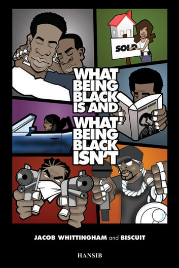 What Being Black Is And What Being Black Isn't ebook by Jacob Whittingham