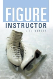 Figure Instructor ebook by Lisa Bender