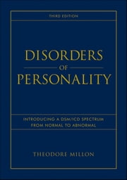 Disorders of Personality - Introducing a DSM / ICD Spectrum from Normal to Abnormal ebook by Theodore Millon