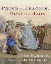 Proud as a Peacock, Brave as a Lion ebook by Jane Barclay,Renne Benoit