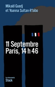 11 Septembre, Paris, 14h46 ebook by Yoanna Sultan-R'bibo,Michaël Guedj