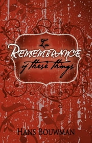 In Remembrance of These Things ebook by Hans Bouwman