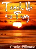 Teach Us To Pray 電子書 by Charles Fillmore