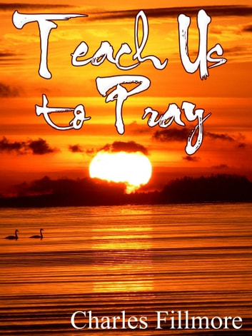 CHARLES FILLMORE TEACH US TO PRAY EBOOK