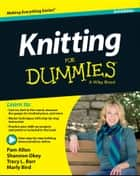 Knitting For Dummies ebook by Allen, Shannon Okey, Tracy Barr,...
