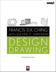 Design Drawing ebook by Francis D. K. Ching,Steven P. Juroszek