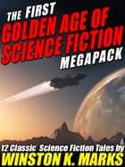 The First Golden Age of Science Fiction MEGAPACK ®: Winston K. Marks ebook by Winston K. Marks